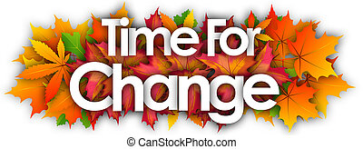 Time For Change word and autumn leaves background