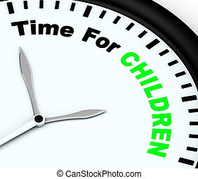 Time For Children Message Meaning Playtime Or Getting ...