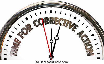 Time for Corrective Action Clock Words 3d Illustration