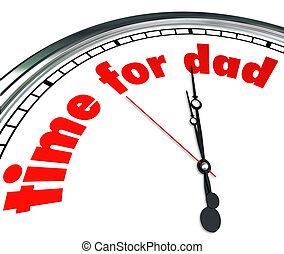 Time for Dad Clock Fatherhood Father's Day Appreciation -...