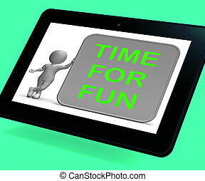 Time For Fun Tablet Shows Recreation And Enjoyment