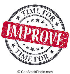 Time for improve red grunge textured vintage isolated stamp
