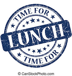 Time for lunch blue round grungy vintage isolated rubber ...