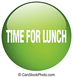 time for lunch green round gel isolated push button