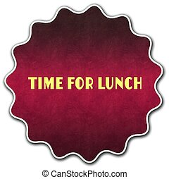TIME FOR LUNCH round badge