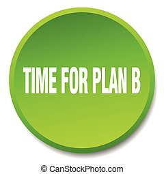time for plan b green round flat isolated push button