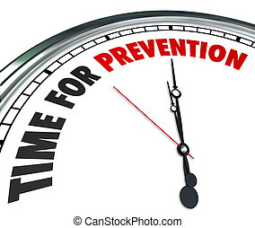Time for Prevention Words Clock Safety Precaution Procedure