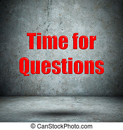 Time for Questions concrete wall
