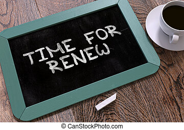 Time for Renew - Chalkboard with Hand Drawn Text. - Time for...
