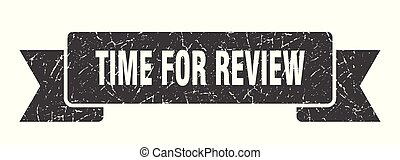 time for review grunge ribbon. time for review sign. time ...