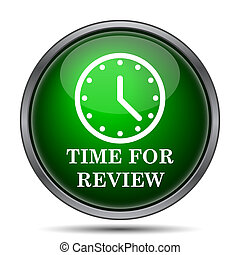 Time for review icon. Internet button on white background.