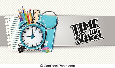 Time for school banner on transparent background with alarm clock, pencils, torn sheet of paper, book, magnifier, ruler, and other education supplies. Realistic vector illustration.