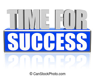 time for success in 3d letters and block