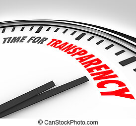Time for Transparency Clarity Honest Forthright Clock - Time...