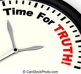 Time For Truth Message Showing Honest And True - Time For...