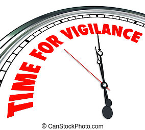 Time for Vigilance Clock Words Fight Protect Rights Freedom...