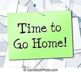 Time Go Home Shows See You Later And Advertisement