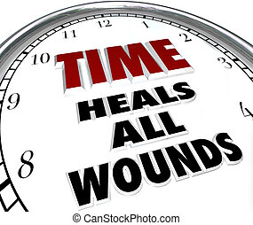 Time Heals All Wounds Clock Saying - Forgiveness of Disputes...
