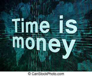 Time is money - Words on digital world map concept: Time is...
