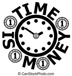 Time is money.
