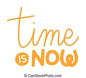 time is now lettering vector design