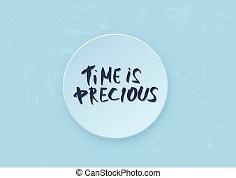 Time is precious vector quote lettering.