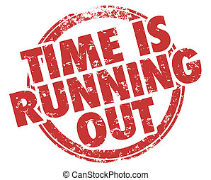 Time is Running Out Act Now Words Stamp Illustration