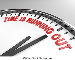 Time is running out - Clock with words time is running out...