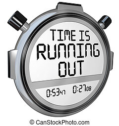 Time is Running Out Stopwatch Timer Clock - A stopwatch or ...
