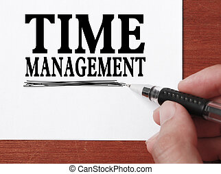 Time management - Businessman is writing Time management...