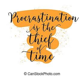 time., quote., voleur, inspirationnel, procrastination