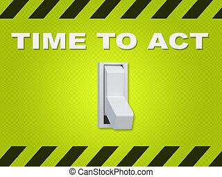 "Time to Act concept - 3D illustration of ""TIME TO ACT"" title..."