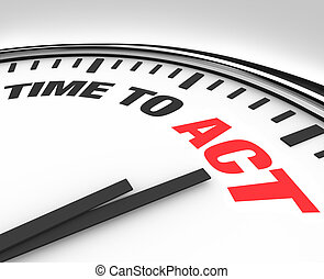 Time to Act Words on Clock - Ready for Action - White clock...