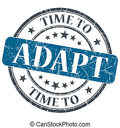 Time to adapt blue grunge textured vintage isolated stamp