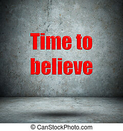 Time to believe concrete wall
