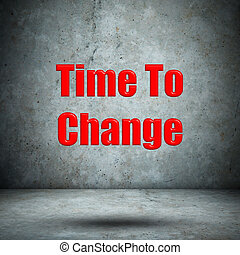 Time To Change concrete wall