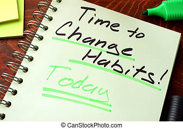 Time to change habits today