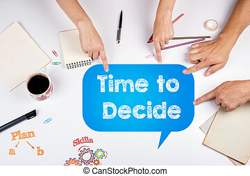 Time to Decide. The meeting at the white office table.