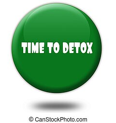 TIME TO DETOX on green 3d button.
