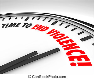 Time to End Violence Words Clock Protest Negotiate End War...