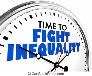 Time to Fight Inequality Injustice Clock Words 3d Illustration