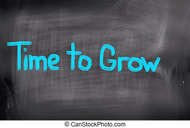 Time To Grow Concept