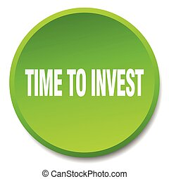 time to invest green round flat isolated push button