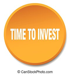 time to invest orange round flat isolated push button