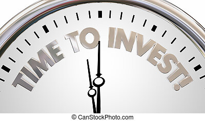 Time to Invest Save Money Earn Stocks Grow Wealth Clock 3d Illustration