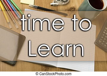 time to Learn - business concept with text