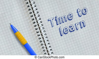 Time to learn - Text time to learn handwritten on sheet of...