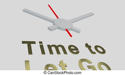 """3D animation of """"Time to let go"""" title with a clock as a background. Time concept."""