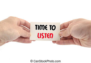 Time to listen text concept