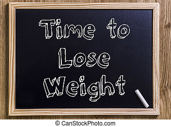 Time to Lose weight - New chalkboard with 3D outlined text